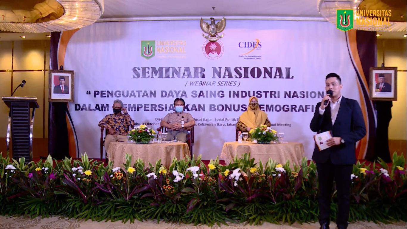 """SEMINAR NASIONAL (WEBINAR SERIES) PUSAT KAJIAN SOSIAL POLITIK (PKSP) UNIVERSITAS NASIONAL """"PENGUATAN DAYA SAING INDUSTRI NASIONAL DALAM MEMPERSIAPKAN BONUS DEMOGRAFI  2030"""""""